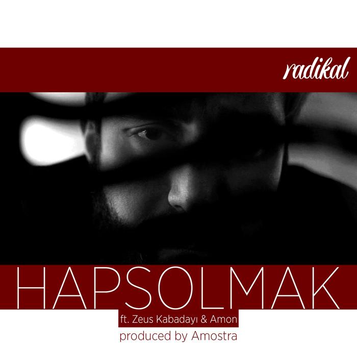 Radikal feat. Zeus Kabadayı & Amon – Hapsolmak